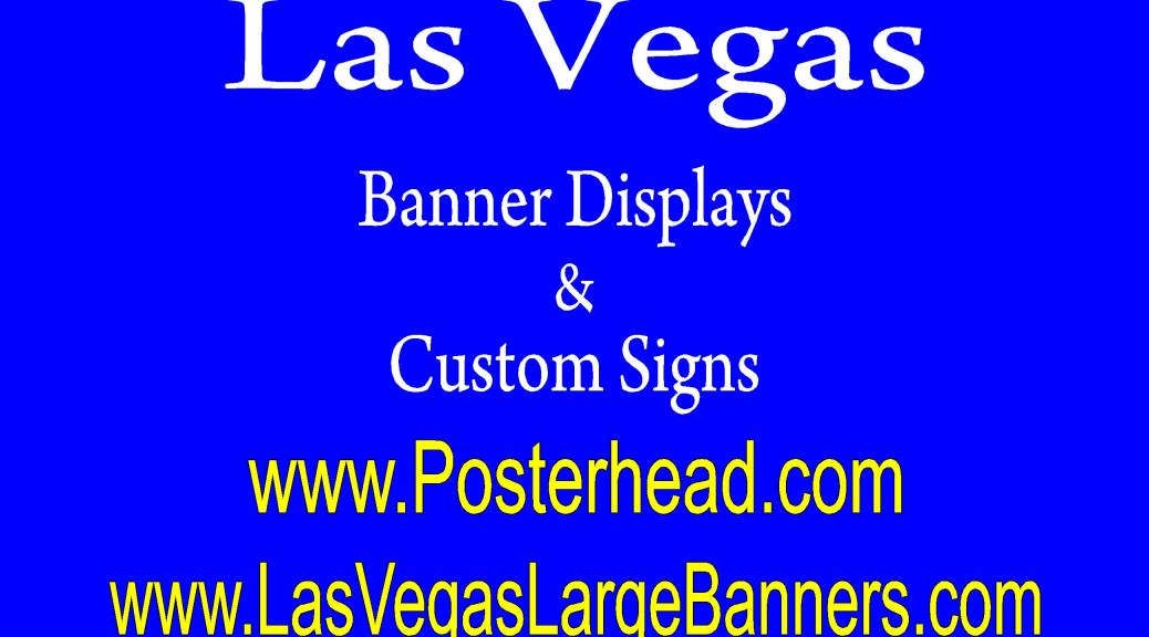Fast Sign printing and Fast Banners in Las Vegas by Posterhead.com